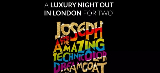Win a luxury night out in London with Joseph tickets & 5* hotel stay