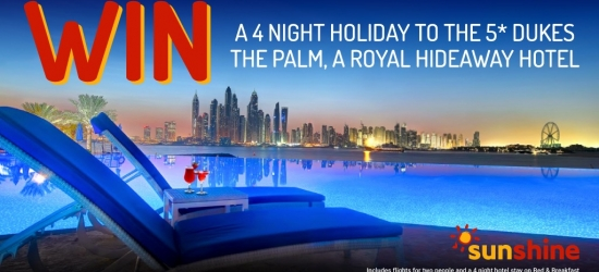 Win a luxurious five star holiday to Dubai