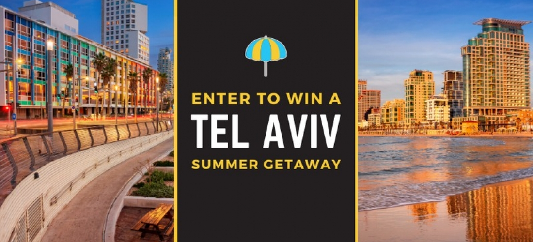 Win a summer trip for two to Tel Aviv